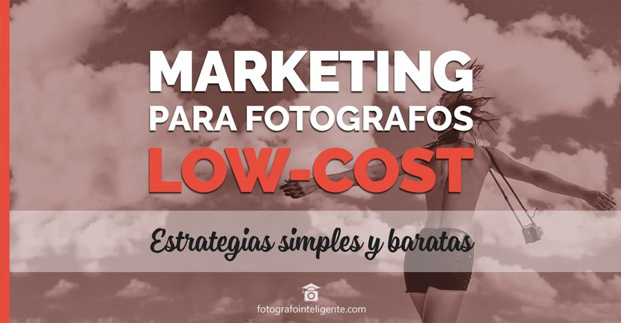 Marketing para fotografos Low-Cost. fotografointeligente.com